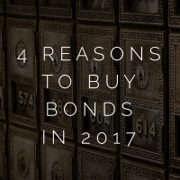 4 Reasons to Buy Bonds in 2017