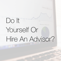 Do It Yourself or Hire an Advisor?