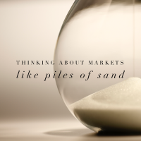 Thinking About Markets Like Piles of Sand