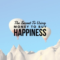 The Secret to Using Money to Buy Happiness
